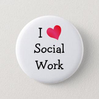 Ik houd van Maatschappelijk werk Ronde Button 5,7 Cm