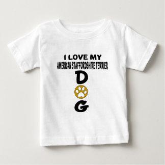 Ik houd van Mijn Amerikaanse Staffordshire Terrier Baby T Shirts