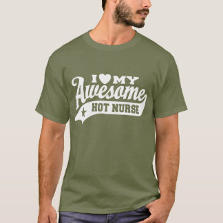 Ik houd van Mijn Geweldige Hete Verpleegster T Shirt