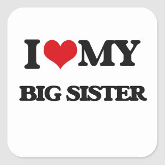 Ik houd van mijn Grote Zuster Vierkant Stickers