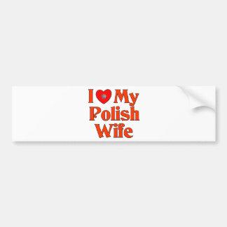 Ik houd van Mijn Poolse Vrouw Bumpersticker