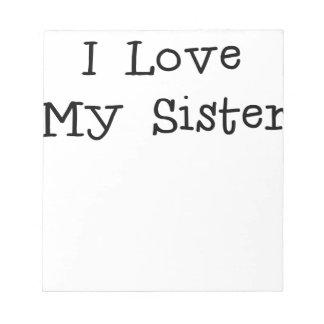 Ik houd van mijn sister.png notitieblok