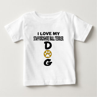 Ik houd van Mijn Staffordshire Bull terrier aDog Baby T Shirts