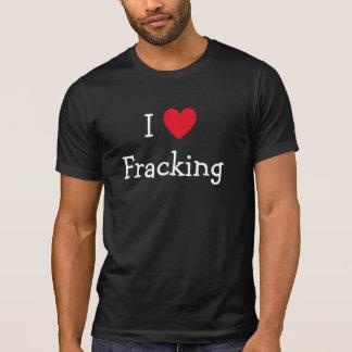 Ik houd van Overhemd Fracking T Shirt