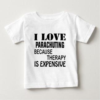 Ik houd van parachuterend omdat de Therapie Duur Baby T Shirts