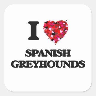 Ik houd van Spaanse Windhonden Vierkant Stickers