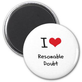 Ik houd van Twijfel Resonable Koelkast Magneten