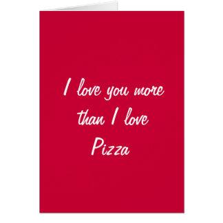 Ik houd van u meer dan van de de liefdepizza van I Wenskaart