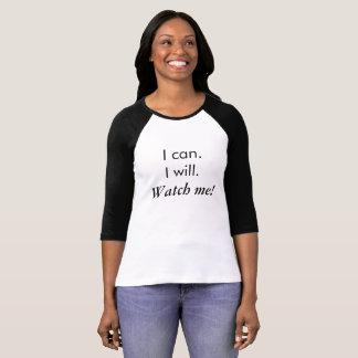 """Ik kan. Ik zal. Let op me! ""T-shirt T Shirt"