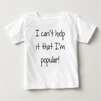 Ik kan niet het helpen dat ik populair ben baby t shirts