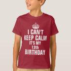 Ik kan niet kalm houden het ben mijn 13de t shirt