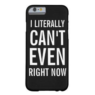 Ik kan niet letterlijk zelfs op dit ogenblik barely there iPhone 6 hoesje
