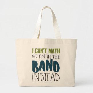 Ik kan niet Wiskunde, zodat ben ik in de Band Grote Draagtas