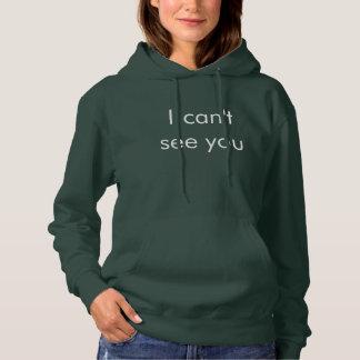 Ik kan niet zien u hoodie voor #visuallyimpaired