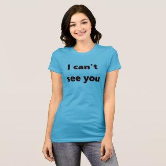 Ik kan niet zien u t-shirt voor #visuallyimpaired