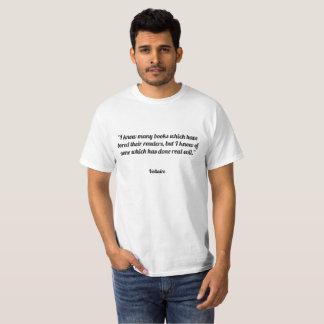 """""""Ik ken vele boeken die hun lezers bored, T Shirt"""