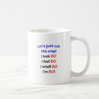 Ik kijk 80, voel ik 80, ruik ik 80, ben ik 80! koffiemok