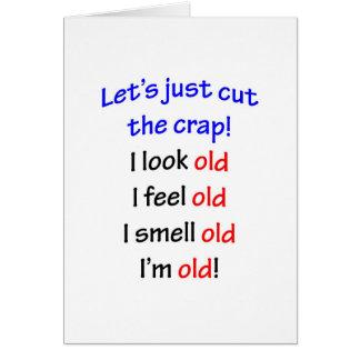 Ik kijk oud, voel ik oude… kaart