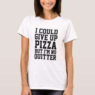 Ik kon Pizza opgeven T Shirt