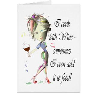 Ik kook met Wijn, voeg soms aan voedsel Grappige Kaart