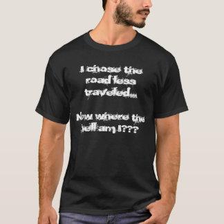 Ik koos de minder gereiste weg… Waar nu… T Shirt