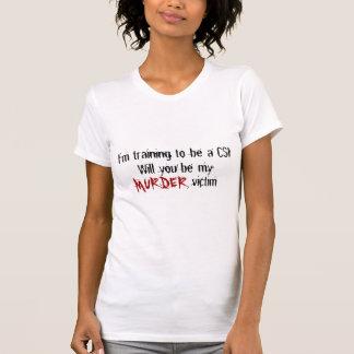 Ik leid CSI te zijn op, zal u… - Aangepast T Shirt
