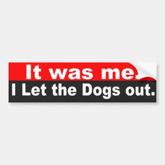 Ik liet uit de honden bumpersticker