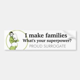 Ik maak families. Wat is uw grootmacht? Bumpersticker