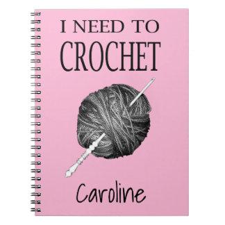 Ik moet haken, gepersonaliseerd met uw naam notitieboek