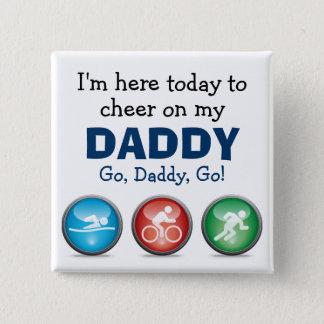 Ik moet hier op mijn Papa Toejuichen - ren de Vierkante Button 5,1 Cm