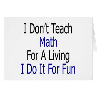 Ik onderwijs geen Wiskunde voor het Leven ik het Kaart