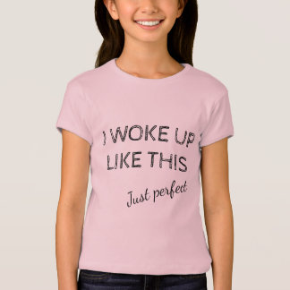 Ik ontwaakte als dit enkel perfect t shirt