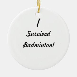 Ik overleefde badminton! rond keramisch ornament