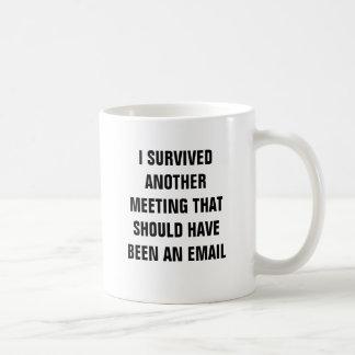 Ik overleefde een andere vergadering die a zou koffiemok