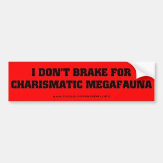 Ik rem niet voor Charismatische Megafauna Bumpersticker