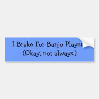 Ik rem voor de Spelers van de Banjo (niet altijd) Bumpersticker
