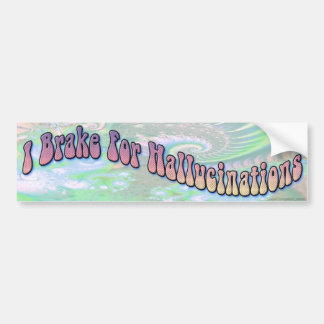 Ik rem voor Hallucinaties Bumpersticker