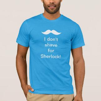 Ik scheer niet voor Sherlock! T-shirt