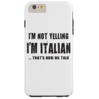 IK SCHREEUW NIET, BEN IK ITALIAANS… ZO WIJ SPREEK TOUGH iPhone 6 PLUS HOESJE