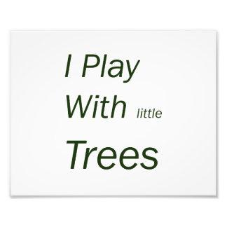 Ik speel met kleine bomen foto prints