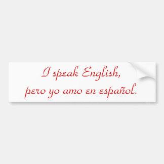 Ik spreek het Engels, pero yo amo Engelse español. Bumpersticker