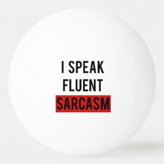 Ik spreek vloeiend sarcasme pingpongbal