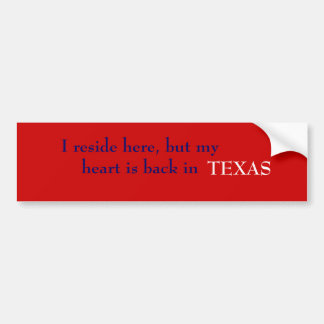 Ik verblijf hier, maar mijn hart is terug in Texas Bumpersticker