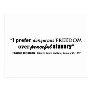 Ik verkies Gevaarlijke Vrijheid over de Vreedzame Briefkaart