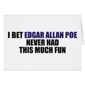 Ik wedde Edgar Allan Poe nooit Deze Veel Pret had Briefkaarten 0