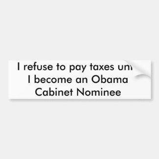 Ik weiger om belastingen te betalen tot    ik een  bumpersticker