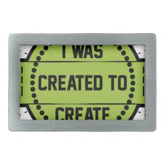 Ik werd creëer om te creëer gespen