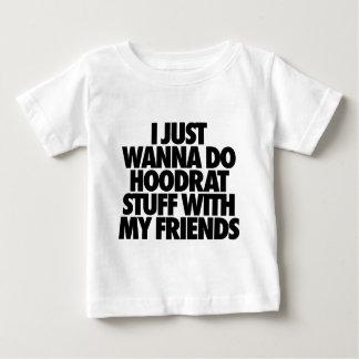 Ik wil enkel Materiaal Hoodrat met Mijn Vrienden Baby T Shirts