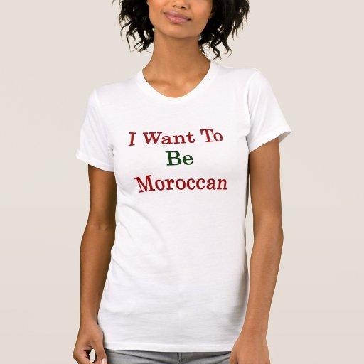 Ik wil Marokkaans zijn Shirt
