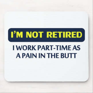 Ik word niet teruggetrokken, werk ik part-time als muismat